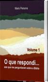 O que respondi - Vol. 1