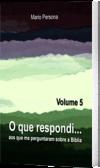 O que respondi - Vol. 5