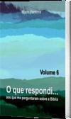 O que respondi - Vol. 6