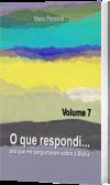 O que respondi - Vol. 7