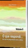 O que respondi - Vol. 8